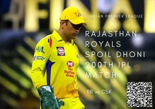 Rajasthan Royals Spoil Dhoni 200th IPL Match