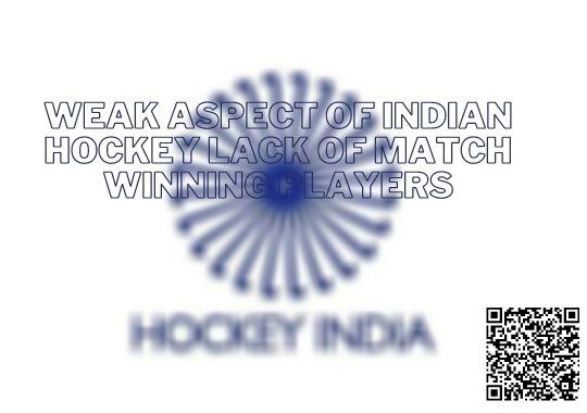 weak aspect of indian hockey